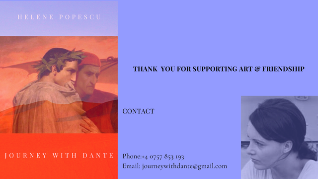 HELENE POPESCU THANK YOU FOR SUPPORTING ART FRIENDSHIP CONTACT JOURNEY WITH DANTE Phone:+4 0757 853 Email: journeywithdante@gmail.com