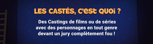 LES CASTES c'est QUOi Des Castings de films de series avec des personnages en tout genre devant un jury completement fou