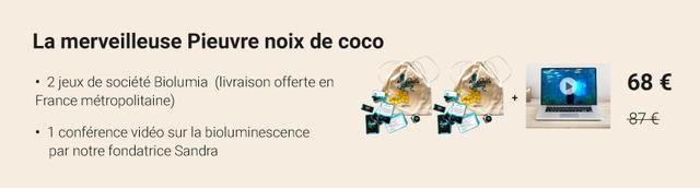 La merveilleuse Pieuvre noix de 2 jeux de societe Biolumia (livraison offerte en 68 E France metropolitaine) 87E conference video sur la bioluminescence par notre fondatrice Sandra