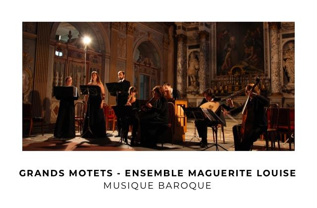 GRANDS MOTETS - ENSEMBLE MAGUERITE LOUISE MUSIQUE BAROQUE