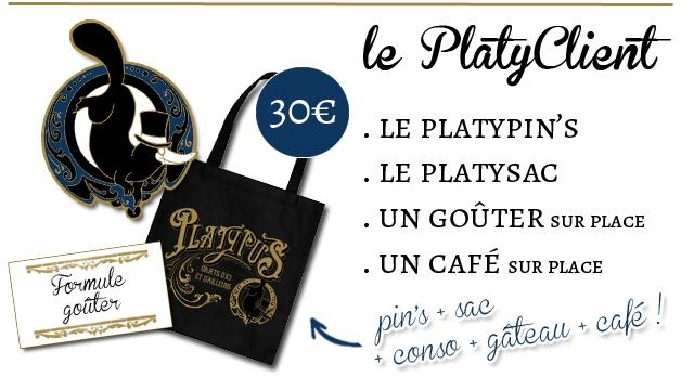 le PlatyClient 30e LE PLATYPIN'S LE PLATYSAC UN GOUTER SUR PLACE UN CAFE SUR PLACE Forrmule goiter conso sae gatea cafe