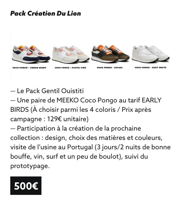 Pack Creation Du Lion - NIGHT PASTEL PINK - - Le Pack Gentil Quistiti - Une paire de MEEKO Coco Pongo au tarif EARLY BIRDS (A choisir parmi les 4 coloris / Prix apres campagne : 129€ unitaire) - Participation a la creation de la prochaine collection : design, choix des matieres et couleurs, visite de au Portugal (3 jours/2 nuits de bonne bouffe, vin, surf et un peu de boulot), suivi du prototypage. 500€