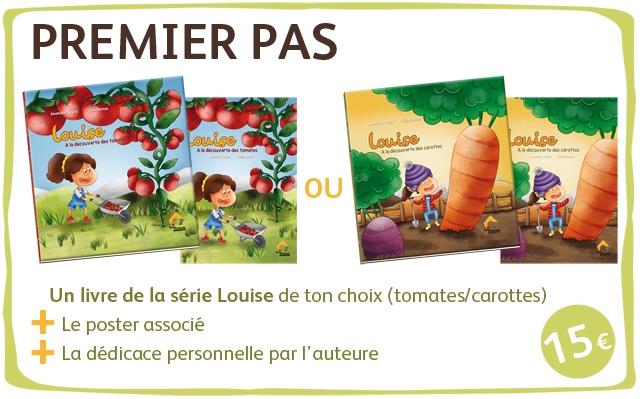 PREMIER PAS ouige A det OU Un livre de la serie Louise de ton choix (tomates/carottes) Le poster associe La dedicace personnelle par I'auteure 15
