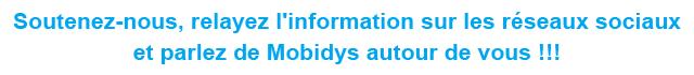 Soutenez-nous, relayez l'information sur les réseaux sociaux et parlez de Mobidys autour de vous !!!