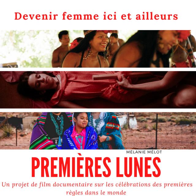 Devenir femme ici et ailleurs MELANIE MELOT PREMIERES LUNES Un projet de film documentaire sur les celebrations des premieres regles dans le monde