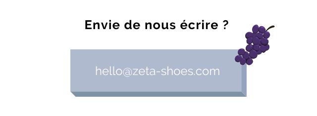 Envie de nous ecrire ? hello@zeta-shoes.com