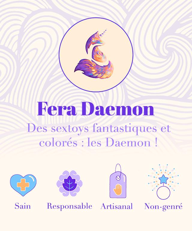 Fera Daemon Des sextoys fantastiques et colores : les Daemon ! Sain Responsable Artisanal Non-genre