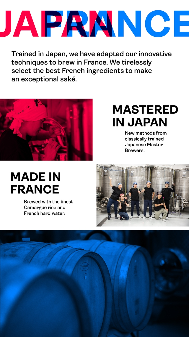 JAPRANC Trained in Japan, we have adapted our innovative techniques to brew in France. We tirelessly select the best French ingredients to make an exceptional sake. MASTERED IN JAPAN New methods from classically trained Japanese Master Brewers. MADE IN FRANCE Brewed with the finest Camargue rice and French hard water.