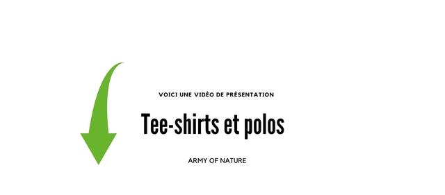 VOICI UNE VIDEO DE PRESENTATION Tee-shirts et polos ARMY OF NATURE