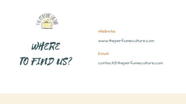 Website: vww.theperfumeculture.com WHERE Email: FIND us? contact@theperfumeculture.cor