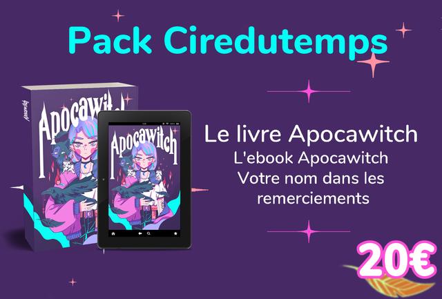 Pack Ciredutemps 100% Le livre Apocawitch L'ebook Apocawitch Votre nom dans les remerciements