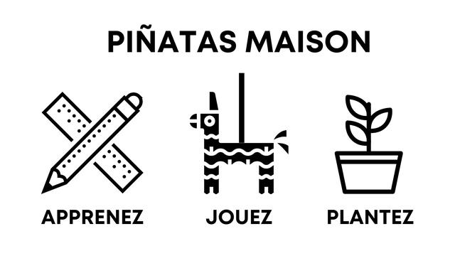 PINATAS MAISON APPRENEZ JOUEZ PLANTEZ