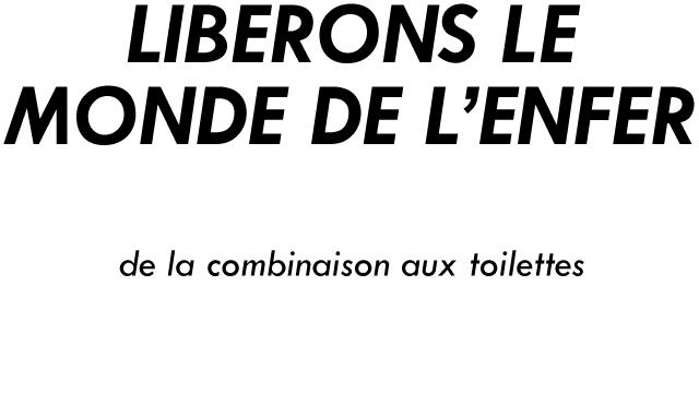 LIBERONS LE MONDE DE L'ENFER de la combinaison toilettes