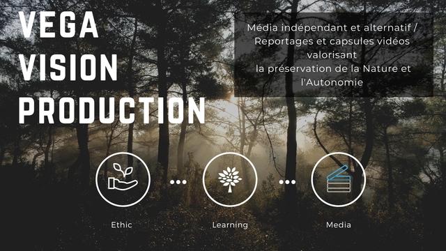VEGA Media independant et alternatif/ Reportages et capsules videos valorisant VISION la preservation de la Nature et PRODUCTION Ethic Learning Media