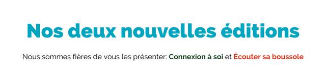 Nos deux nouvelles editions Nous sommes fieres de les presenter: Connexion a soi et Ecouter sa boussole
