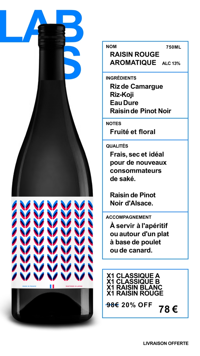 NOM 750ML RAISIN ROUGE AROMATIQUE ALC 13% INGREDIENTS Riz de Camargue Riz-Koji Eau Dure Raisin de Pinot Noir NOTES Fruite et floral QUALITES Frais, sec et ideal pour de nouveaux consommateurs de sake. Raisin de Pinot Noir d'Alsace. ACCOMPAGNEMENT A servir a l'aperitif ou autour d'un plat a base de poulet ou de canard. X1 CLASSIQUE A X1 CLASSIQUE B MADE IN FRANCE MASTERED IN JAPAN X1 RAISIN BLANC X1 RAISIN ROUGE 98€ 20% OFF 78 LIVRAISON OFFERTE