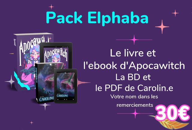 Pack Elphaba Le livre et I'ebook d'Apocawitch La BD et le PDF de Carolin.e CAROLIN-E CAROLINE Votre nom dans les remerciements