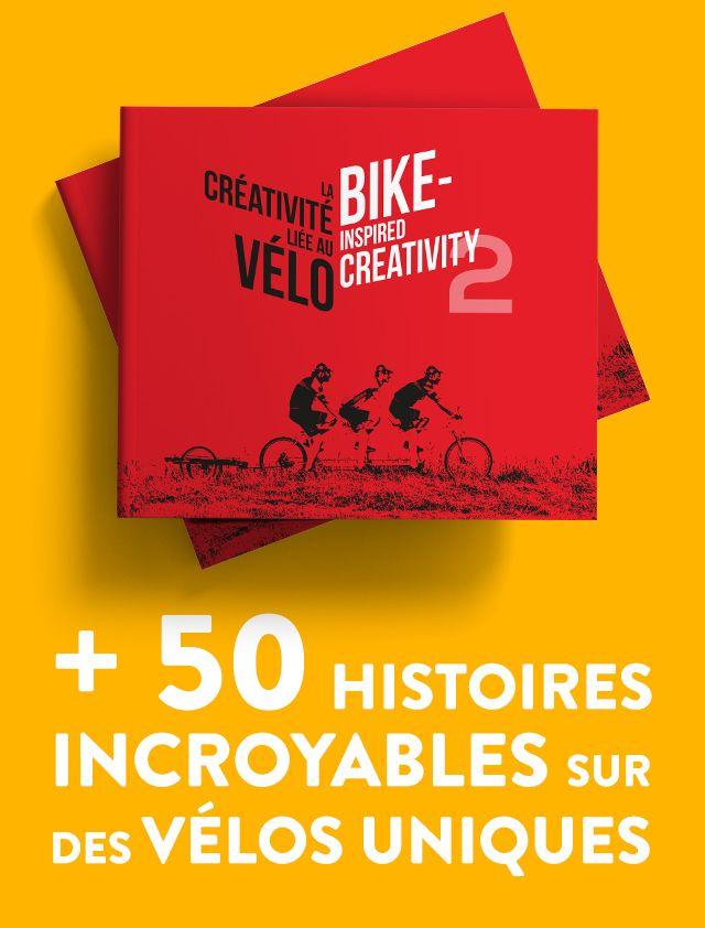 CREATIVITE BIKE VELO REATIVITY + 50 HISTOIRES INCROYABLES SUR DES VELOS UNIQUES