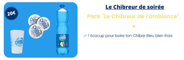 """Le Chibreur de soiree 20E Pack """"Le Chibreur de I'ambiance"""" 1 Ecocup pour boire ton Chibre Bleu bien frais"""