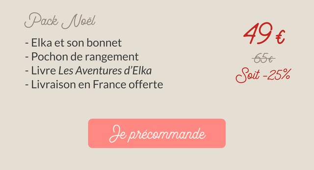 Pack Noel EIka et son bonnet E Pochon de rangement Livre Les Aventuresd 'EIka Soit -25% Livraison en France offerte eprecommande