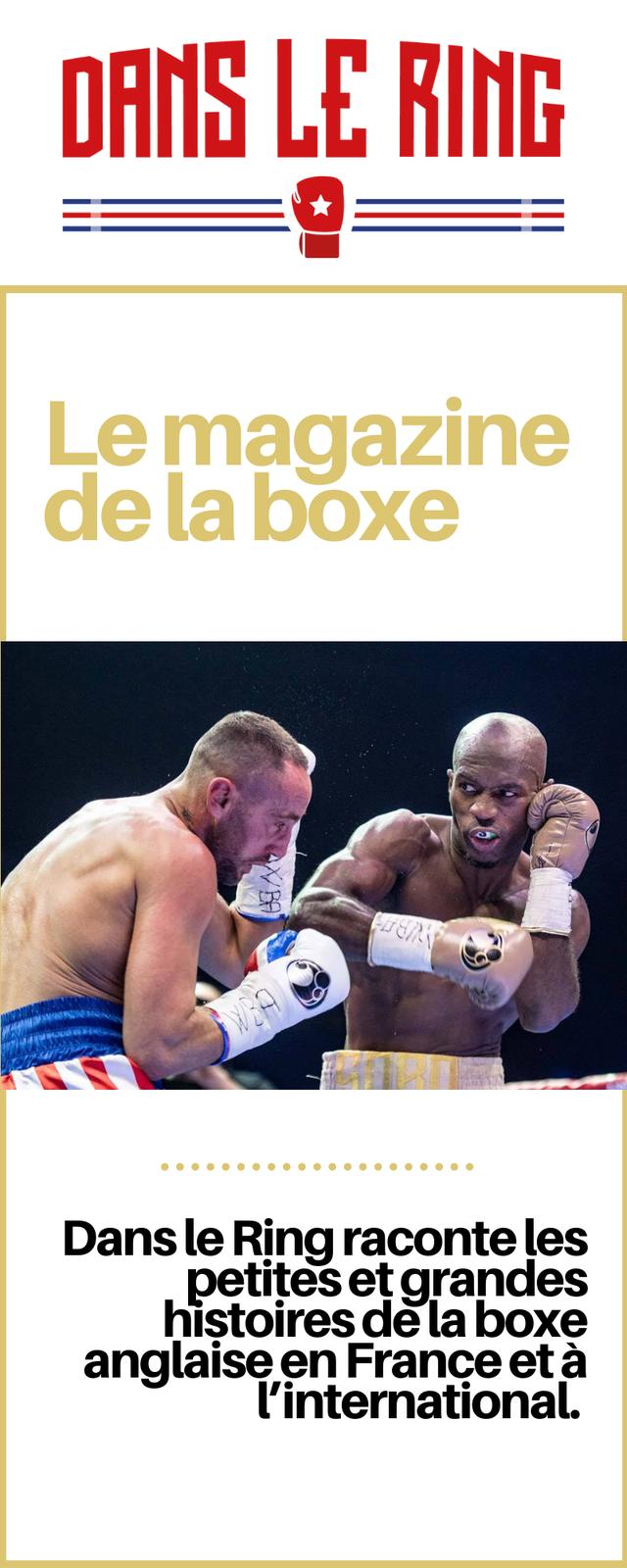 LE Le magazine de la boxe Dans le Ring raconte les petites et grandes histoires de la boxe anglaise en France et a