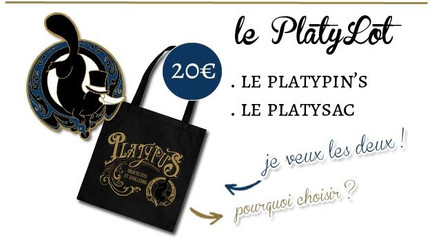 le PlatyLot 20e LE PLATYPIN'S LE PLATYSAC je veux les dewx hoisir