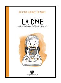 La DME (Diversification Menée par l'Enfant) - La petite enfance en images