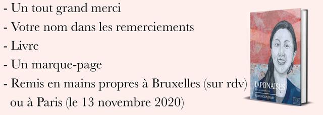 - Un tout grand merci - Votre nom dans les remerciements - Livre - Un marque-page - Remis en mains propres a Bruxelles (sur rdv) APONAISES LORENCEPLISSART ou a Paris (le 13 novembre 2020) PP