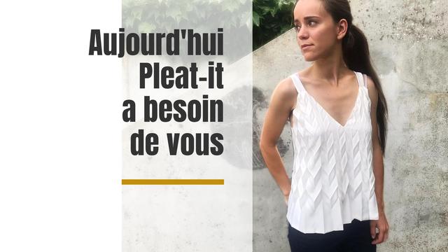 Aujourd 'hu Pleat-it a besoin de