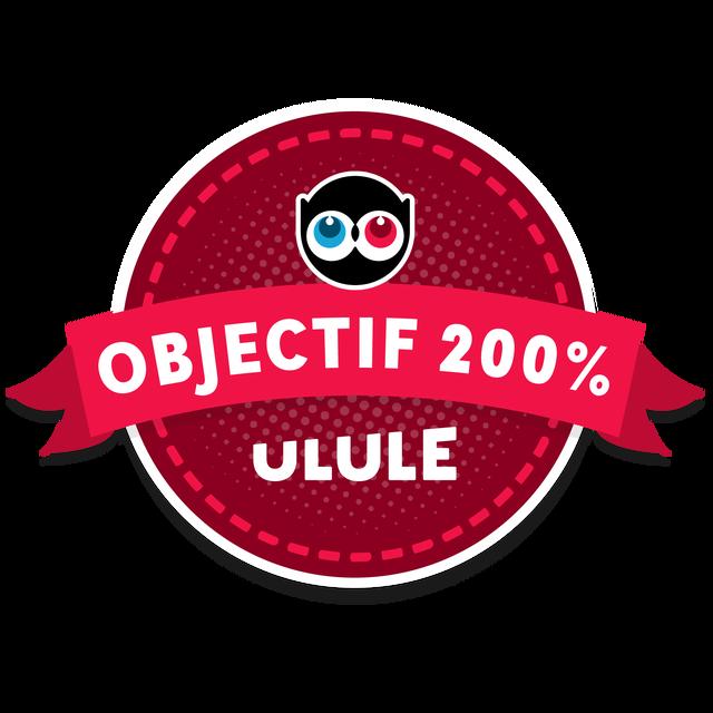 OBJECTIF 200% ULULE