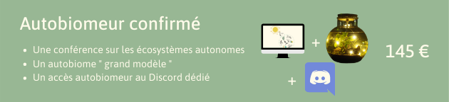 Autobiomeur confirme Une conference sur les ecosystemes autonomes 145 Un autobiome grand modele Un acces autobiomeur au Discord dedie
