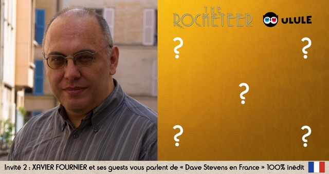 """E ULULE ? ? ? Invite 2 : XAVIER FOURNIER et ses guests VOUS parlent de """" Dave Stevens en France 100% inedit"""