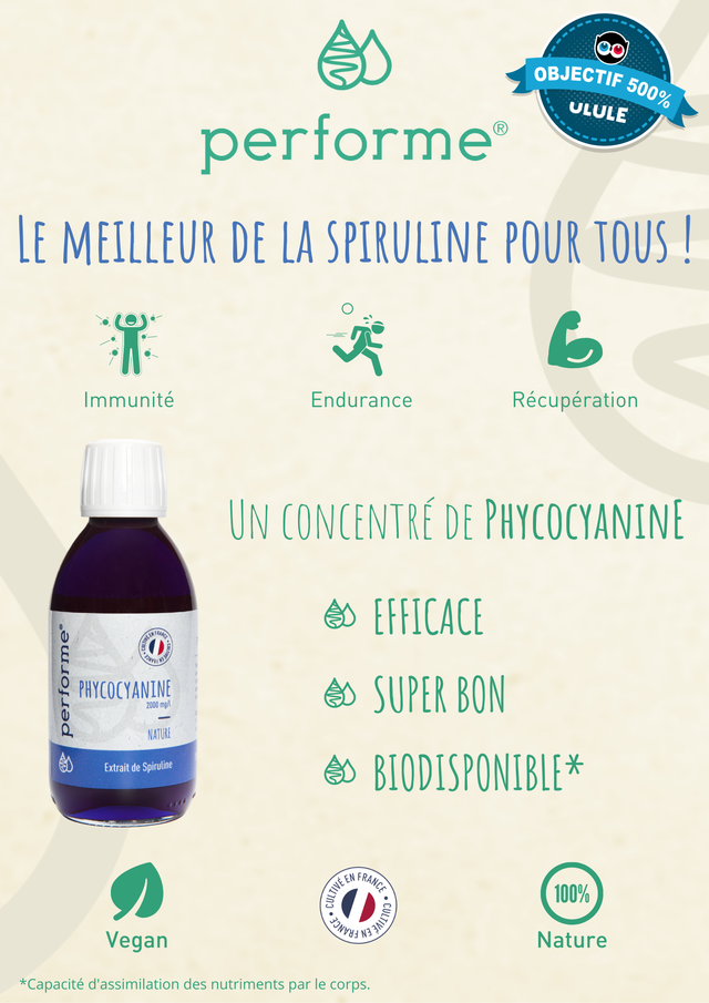 "OBJECTIF ULULE performed LE MEILLEUR DE LA SPIRULINE POUR TOUS Immunite Endurance Recuperation CONCENTRE DE PHYCOCYANINE EFFICACE PHYCOCYANINE 2000 mg/ 2000 mg/l SUPER BON NATURE Extrait de Spiruline BIODISPONIBLE"" EN 100% N3 Vegan Nature *Capacite d'assimilation des nutriments par le corps."
