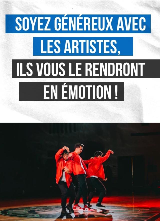 SOYEZ GENEREUX AVEC LES ARTISTES ILS VOUS LE RENDRONT EN EMOTION!