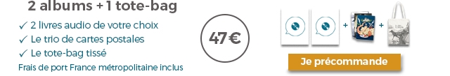 2 albums + tote-bag 2 livres audio de votre choix Le trio de cartes postales 47 Le tote-bag tisse Frais de port France metropolitaine inclus Je precommande