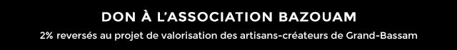 DON A L'ASSOCIATION BAZOUAM 2% reverses au projet de valorisation des artisans-createurs de Grand-Bassam
