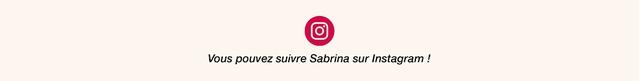 Vous pouvez suivre Sabrina sur Instagram