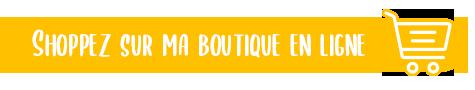Shoppez sur ma boutique en ligne