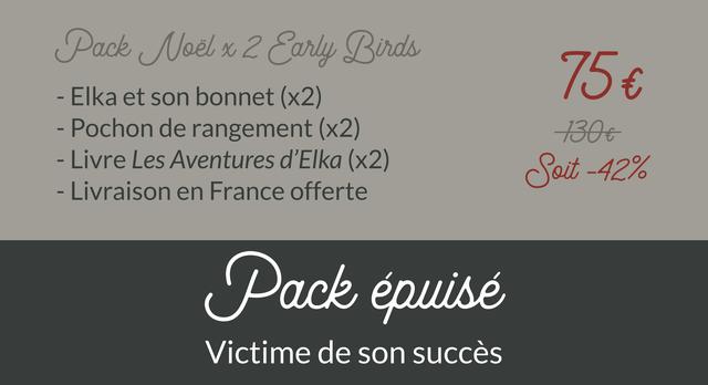 Pack Noel 2 Carly Birds - Elka et son bonnet (x2) 75 - Pochon de rangement (x2) - Livre Les Aventures d 'Elka (x2) -42% - Livraison en France offerte Pack Victime de son succes