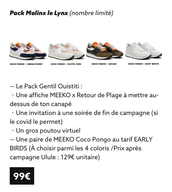 Pack Malinx le Lynx (nombre limite) - NIGHT PINK - - Le Pack Gentil Quistiti : Une affiche MEEKO X Retour de Plage a mettre au- dessus de ton canape Une invitation a une soire de fin de campagne (si le covid le permet) Un gros poutou virtuel - Une paire de MEEKO Coco Pongo au tarif EARLY BIRDS (A choisir parmi les 4 coloris /Prix apres campagne Ulule : 129€ unitaire) 99€