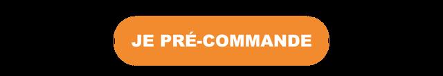 JE PRE-COMMANDE