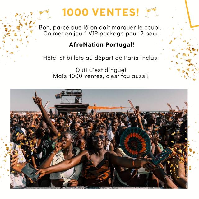 1000 VENTES! Bon, parce que la on doit marquer coup.. On met en jeu 1 VIP package pour 2 pour AfroNation Portugal! Hotel et billets au depart de Paris inclus! Oui! C'est dingue! Mais 1000 ventes, c'est fou aussi!