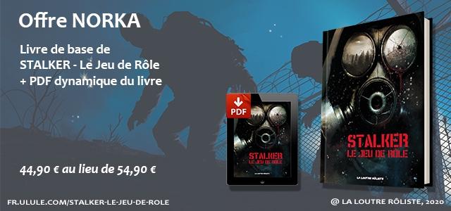 Offre NORKA Livre de base de STALKER- Le Jeu de Role PDF dynamique du livre PDF STALKER LE DE ROLE 44,90 au lieu de 54,90 e FR.ULULE.COM/STALKER-LE-JEU-DE-ROLE LA LOUTRE ROLISTE, 2020