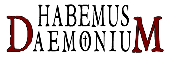 HABEMUS DAEMONIUM