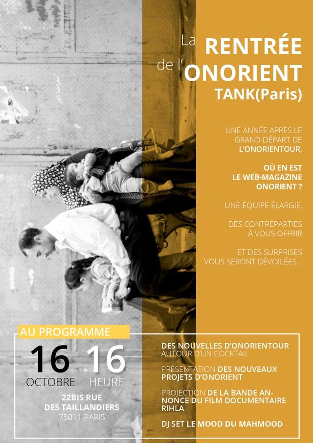 La rentrée d'ONORIENT au TANK (Paris) le 16 octobre à 16h. Une année après le grand départ de l'ONORIENTOUR, où en est le web-magazine ONORIENT ?