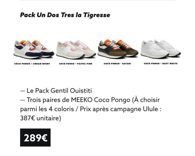 Pack Un Dos Tres la Tigresse caco - MIGHT - PASTEL PINK PONGO . SAFAR - - Le Pack Gentil Quistiti - Trois paires de MEEKO Coco Pongo (A choisir parmi les 4 coloris / Prix apres campagne Ulule : 387€ unitaire) 289€