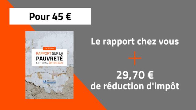 Pour 45 e Le rapport chez vous 2e edition RAPPORT SUR LA PAUVRETE EN FRANCE EDITION 2020 29,70E Observatoire des inegalites de reduction d'impot