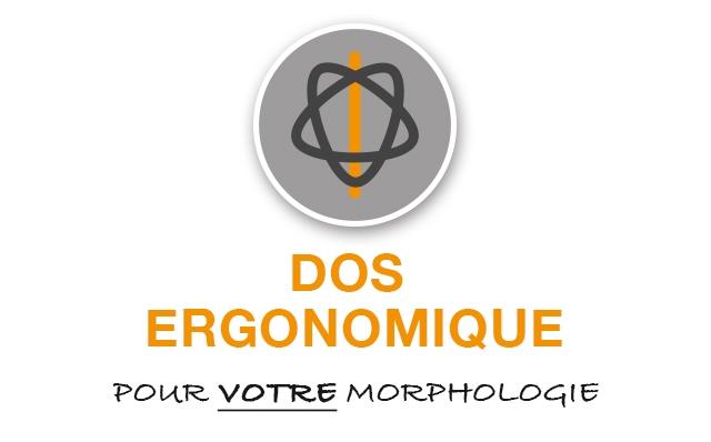 DOS ERGONOMIQUE POUR VOTRE MORPHOLOGIE