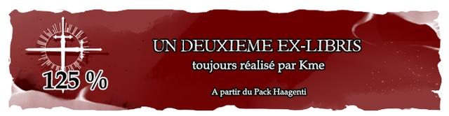 UN DEUXIEME EX-LIBRIS toujours realise par Kme 125 % A partir du Pack Haagenti