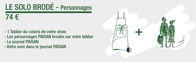 LE SOLO BRODE - Personnages 74 € - 1 Tablier du coloris de votre choix + - Les personnages PAiSAN brodes sur votre tablier - Le journal - Votre nom dans le journal PAiSAN